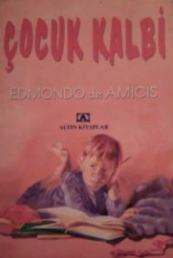 Cocuk Kalbi Edmondo De Amicis Altin Kitaplar
